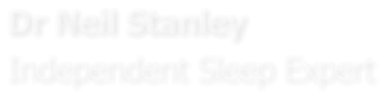 Dr Neil Stanley Independent Sleep Expert
